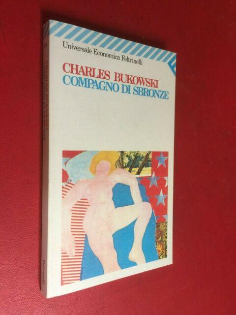 Charles BUKOWSKI - COMPAGNO DI SBRONZE Feltrinelli UE/978 (1998) Libro OTTIMO