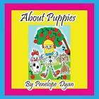 About Puppies by Penelope Dyan (Paperback / softback, 2014)