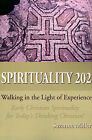 Spirituality 202: Walking in the Light of Experience by Suzanne R Miller (Paperback / softback, 2001)