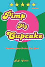 Pimp My Cupcake: Cupcakes Never Looked This Good! by B F Camis (Paperback / softback, 2011)