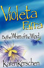 Violeta Parra by the Whim of the Wind by Karen Kerschen (Paperback / softback, 2010)