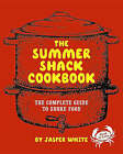 The Summer Shack Cookbook: The Complete Guide to Shore Food by Jasper White (Hardback, 2007)