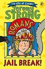 Romans on the Rampage: Jail Break! by Jeremy Strong (Paperback, 2016)