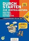 Durchstarten - Zur Zentralmatura AHS. Deutsch, Mathematik und Englisch von Markus Olf, Jutta Hofer und Franz Zach (2016, Gebundene Ausgabe)