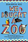 We Bought a Zoo: The Amazing True Story of a Broken-Down Zoo, and the 200 Animals That Changed a Family Forever by Benjamin Mee (Paperback, 2009)