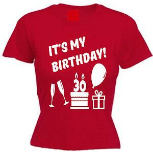 Détails Sur C Est Mon Anniversaire T Shirt 30th 39th Tous Les âges Trentaine Femmes Parti Présent Cadeau Afficher Le Titre D Origine