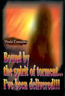 Bound by the Spirit of Torment...I've Been Delivered!!! by Paula Townsend (Paperback / softback, 2001)