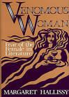 Venomous Woman: Fear of the Female in Literature by Margaret Hallissy (Hardback, 1987)