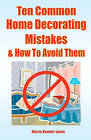 Ten Common Home Decorating Mistakes & How to Avoid Them by Gloria Hander Lyons (Paperback / softback, 2008)