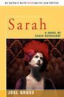 Sarah: A Novel of Sarah Bernhardt by Joel Gross (Paperback / softback, 2007)