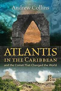 Atlantis-in-the-Caribbean-And-the-Comet-That-Changed-the-World-by-Andrew-E