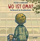Wo ist Oma? von Peter Schössow (2016, Gebundene Ausgabe)