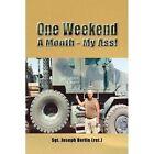 One Weekend a Month - My Ass Xlibris Corporation Hardback 9781441540843