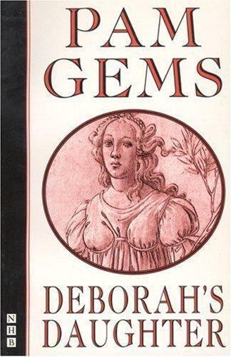 Deborah's Daughter by Pam Gems