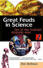 Great Feuds in Science: Ten of the Liveliest Disputes Ever by Hal Hellman (Paperback, 1999)