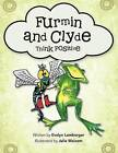 Furmin and Clyde Think Positive by Evelyn Lemberger (Paperback / softback, 2012)