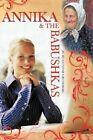 Annika & The Babushkas 9781449015114 by Bo Gunnar Grundberg Hardcover