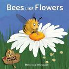 Bees Like Flowers by Rebecca Bielawski (Paperback / softback, 2014)