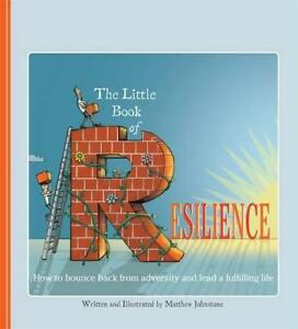 The-Little-Book-of-Resilience-How-to-Bounce-Back-from-Adversity-and-Lead-a-Fulf