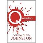 Quandary by Gordon Glenn Johnston (Paperback / softback, 2011)