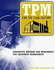 TPM for the Lean Factory: Innovative Methods and Worksheets for Equipment...