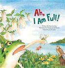 Ah, I Am Full: Food Chain by Eun-Sook Jo (Hardback, 2015)