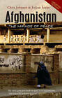 Afghanistan: The Mirage of Peace by Jolyon Leslie, Professor Chris Johnson (Paperback, 2008)