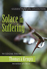 Solace in Suffering: Wisdom from Thomas a Kempis by Thomas Kempis (Paperback / softback, 2010)