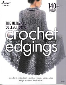 The-Ultimate-Collection-Crochet-Edging-Annie-039-s-871639-Orig-Price-19-95-NEW