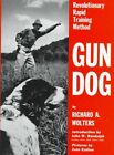Gun Dog: Revolutionary Rapid T by Richard A. Wolters (Hardback, 1997)