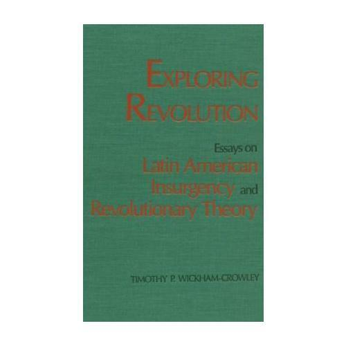 Exploring Revolution by Timothy P Wickham-Crowley