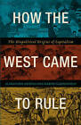 How the West Came to Rule: The Geopolitical Origins of Capitalism by Kerem Nisancioglu, Alexander Anievas (Paperback, 2015)