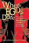 Where Egos Dare : The Untold Truth about Narcissistic Leaders and How to Survive Them by Paul D. Sweeney and Dean B. McFarlin (2000, Hardcover)