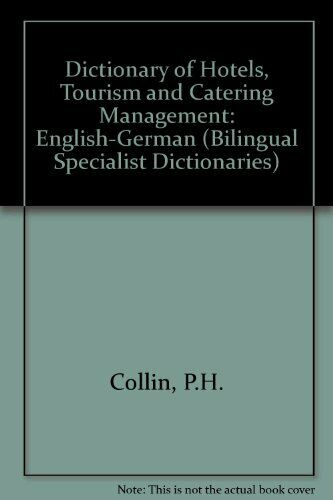 Dictionary of Hotels, Tourism and Catering Manageme... by Collin, P. H. Hardback