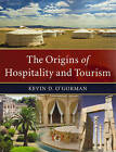 The Origins of Hospitality and Tourism by Kevin D. O'Gorman (Paperback, 2010)