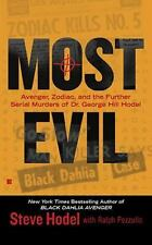 Most Evil: Avenger, Zodiac, and the Further Serial Murders of Dr. George Hill Ho