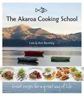 Akaroa Cooking School by Lou Bentley, Ant Bentley (Paperback, 2014)