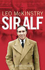 Sir Alf: A Major Reappraisal Of The Life And Times Of England's GreatestFootball Manager by Leo McKinstry (Paperback, 2007)