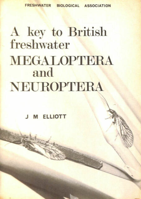 A Key to the Larvae and Adults of British Freshwater Megaloptera and Neuropter..