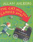 Cat Who Got Carried Away by Mcewen Katharine, Ahlberg Allan (Hardback, 2003)