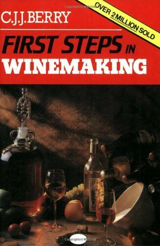 First Steps in Wine Making By C. J. J. Berry. 9780900841835