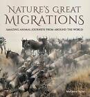 Nature's Great Migrations by Marianne Taylor (Hardback, 2016)