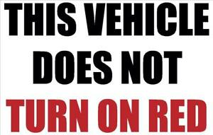 VEHICLE DOES NOT TURN ON RED DECAL SAFETY SIGN STICKER OSHA TRUCK CAR RENTAL
