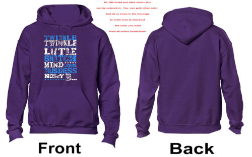 3183 Hoodie Twinkle Twinkle Little Snitch Mind Your// You Nosey B*tch  Humor