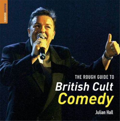 The Rough Guide to British Cult Comedy (Rough Guides Reference Titles), Hall, Ju