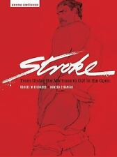Stroke : From under the Mattress to Out in the Open by Hunter O'Hanian and...