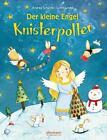 Der kleine Engel Knisterpolter von Andrea Schütze (2016, Gebundene Ausgabe)