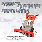 Sammy the Shivering Snowblower by Mike McNair (Paperback / softback, 2011)