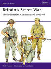 Britain's Secret War: The Indonesian Confrontation 1962-66 by Will Fowler (Paperback, 2006)