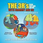 The 3 R's - Read Rap and Rhyme with Grammy and Me: Big Feet Little Feet and Here There and Everywhere by Betty V Groff (Paperback / softback, 2014)